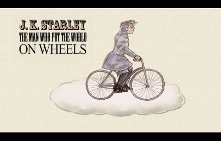 J K STARLEY. THE MAN WHO PUT THE WORLD ON WHEELS / J K STARLEY. EL HOMBRE QUE PUSO EL MUNDO SOBRE RUEDAS